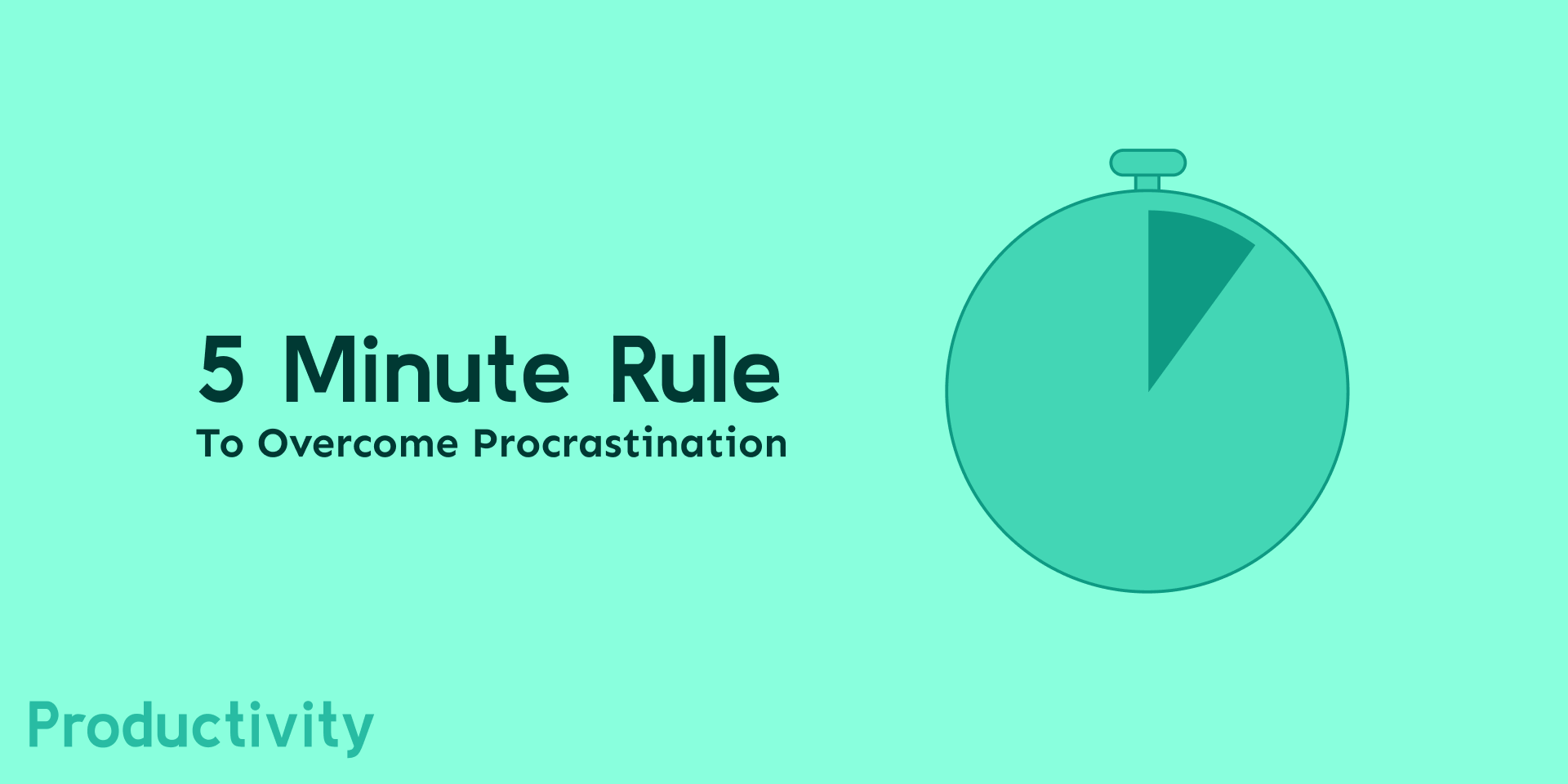 5 Minute Rule to Overcome Procrastination
