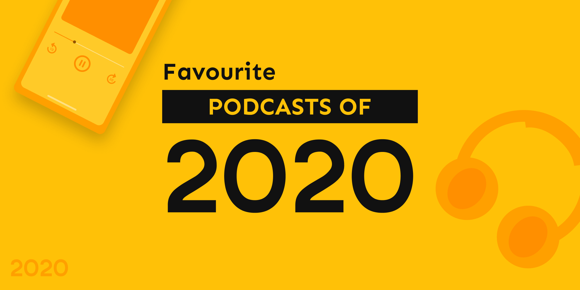 Favourite Podcasts of 2020